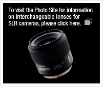 To visit the Photo Site for information on interchangeable lenses for SLR cameras, please click here.